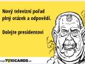 novy-televizni-porad-plny-otazek-a-odpovedi-dolejte-presidentovi-1482
