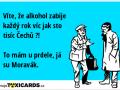 vite-ze-alkohol-zabije-kazdy-rok-vic-jak-sto-tisic-cechu-to-mam-u-prdele-ja-su-moravak-1349
