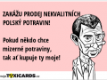 zakazu-prodej-nekvalitnich-polsky-potravin-pokud-nekdo-chce-mizerne-potraviny-tak-at-kupuje-ty-moje-1120