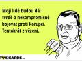 moji-lide-budou-dal-tvrde-a-nekompromisne-bojovat-proti-korupci-tentokrat-z-vezeni-159