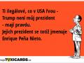 ti-ilegalove-co-v-usa-rvou-trump-neni-muj-prezident-maji-pravdu-jejich-prezident-se-totiz-jmenuje-enrique-pena-nieto-4379