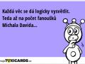 kazda-vec-se-da-logicky-vysvetlit-teda-az-na-pocet-fanousku-michala-davida-2489