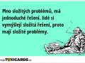 plno-slozitych-problemu-ma-jednoduche-reseni-lide-si-vymysleji-slozita-reseni-proto-maji-slozite-problemy-1397