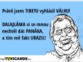 prave-jsem-tibetu-vyhlasil-valku-dalajlama-si-se-mnou-nechtel-dat-panaka-a-tim-me-fakt-urazil-886